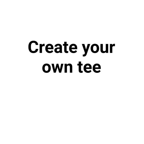 Create Your Own Tee Shirt By Fancyshmancybaby On Etsy