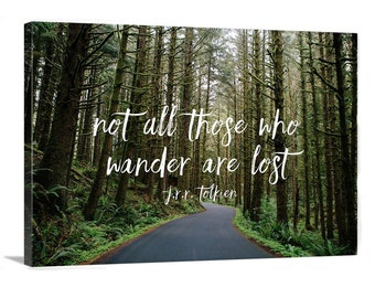 Not All Those Who Wander Are Lost - Canvas