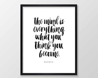 Buddha Quote - The Mind is Everything Printable Art, Brush Lettering, Inspirational Typography Print, Wall Art ,Black and White