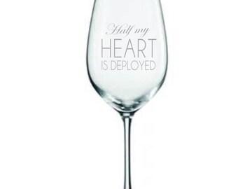 Deployment Wine Glass, Half my heart is deployed, Military Wine glass, Army wife, Deployment Life,Surviving Deployment, Deployment must have
