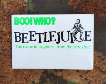 Beetlejuice 1988 Movie Promo Button - Vintage Tim Burton Pin - The Name in Laughter from the Hereafter