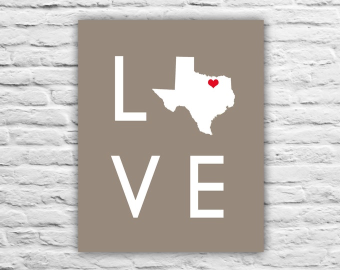 Home Decor LOVE - Texas Map - Any Country Map Print Military Family, Friend, Personalized State Map, Newly Wed, Wedding Gift, Home Decor Art