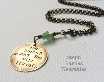 You belong among the wildflowers necklace with jade detail in artisanal bronze
