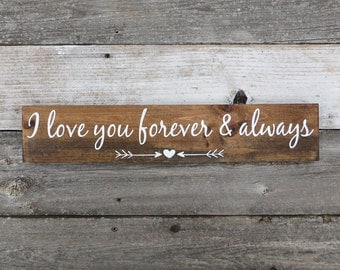 "Rustic Hand Painted Wood Sign ""I love you forever and Always"" - 18""x3.5"" -  Available Dark Walnut or Gray"