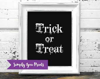 Halloween Quote -Instant Download- Trick or Treat, 8x10, Halloween Printable Wall Art
