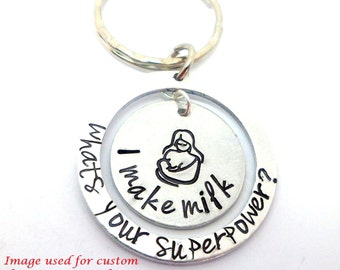 I make milk... Breastfeeding Keyring (hand stamped)