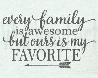 Every family is awesome, but ours is my favorite Vinyl Decal - Wall Art, Home Decor, Family Wall Decal, Vinyl lettering, families