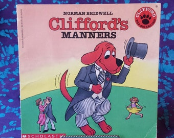80's ~ Vintage Clifford, the Big Red Dog ~ Clifford's Manners ~ 1987 ~ America's Biggest, Reddest Most Beloved Dog ~ Scholastic Kid's Books