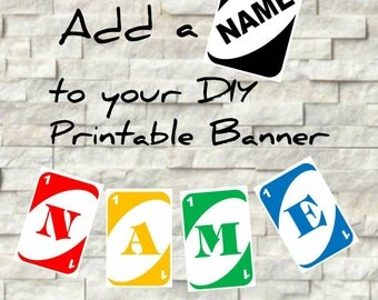 UNO Name Banner - Add your child's name - DIY Printable Files