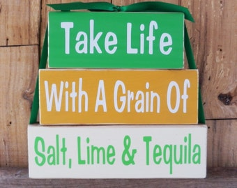 Take Life With A Grain Of Salt Lime & Tequila, Block Set, Friends, Humorous Sign, Man Cave Sign, Kitchen Sign, Bar Sign, Grain of Salt