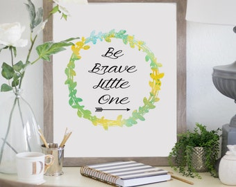Inspirational Quote, Be Brave Little One Print, Nursery Art, Nursery Print, Printable Wall Art Kids Room, Arrow Art Wreath, Instant Download