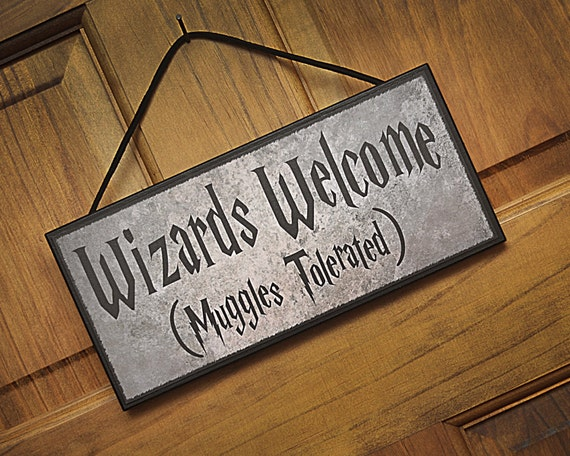 Humorous Harry Potter Plaque/Sign. Wizards Welcome (Muggles Tolerated). Great gift item!