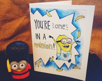 You're one in a Minion Card