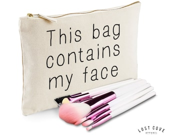 This Bag Contains My Face Slogan Make Up Bag Case Makeup Gift Clutch Contents