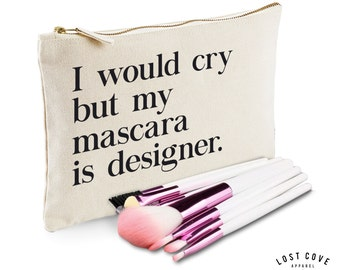 I Would Cry But My Mascara is Designer Slogan Make Up Bag Case Makeup Gift Clutch Contents