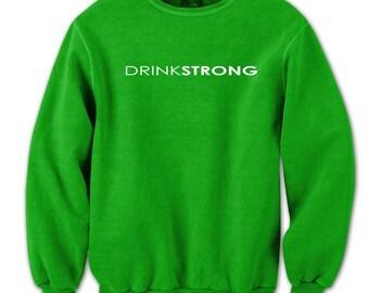 Drinkstrong Crewneck Sweatshirt CL0217
