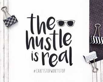 The Hustle Is Real Print | Art Print | Wall Art | Office Decor