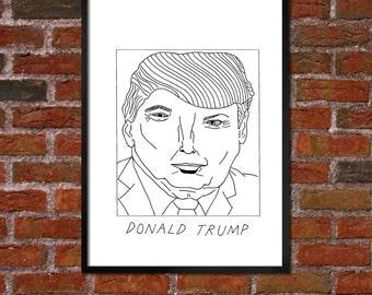 Badly Drawn Donald Trump - Politics Poster - *** BUY 4, GET A 5th FREE***