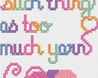 PDF There's No Such Thing As Too Much Yarn Cross Stitch Downloadable Digital Pattern