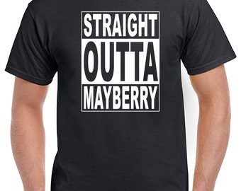 Straight Outta Mayberry - Andy Griffith Show - Funny Tshirt Design