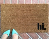 hi. welcome mat / Hand Painted, Custom Doormat / Funny Welcome Mat / Cute Doormat / Outdoor Doormat / Wedding Gift / Housewarming Gift