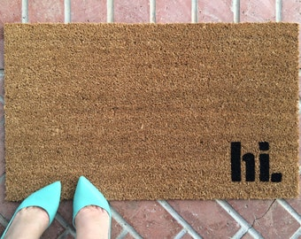 hi. welcome mat / Hand Painted, Custom Doormat / Funny Welcome Mat / Cute Doormat / Outdoor Doormat / Wedding Gift / Housewarming Gift