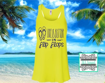 Life is Better in Flip Flops - Beach Tank - Summer Tank - Ocean - Vacation - Flowy Tank Top Ladies Racerback Flowy Tank Top