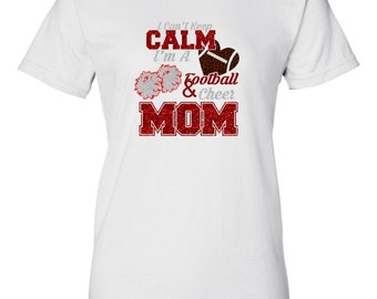 Glitter Football Cheer Mom Shirt I Can't Keep Calm I'm a Football And Cheer Mom