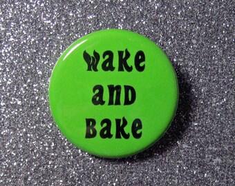 Wake and bake weed pin, weed gift, stoner gift