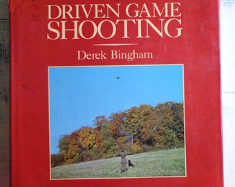 Large, Vintage Book - Driven Game Shooting, Derek Bingham. Game Shooting Book 1989.
