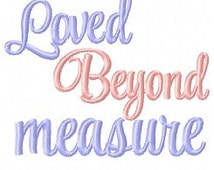 Loved beyond measure embroidery design, embroidery design love, christian embroidery design