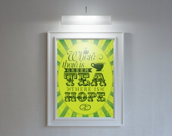 Green tea wall art poster: 'Where there is green tea there is hope' - typographic print.