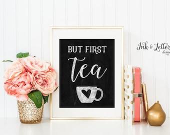 But First Tea Sign - Chalkboard Wall Decor - Kitchen Decor - Tea Lover Gift - Tea Print - Instant Download - Digital Printable - 8x10