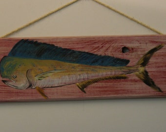 MAHI MAHI - Handpainted Mahi on distressed cypress wood plank with rope hanger.