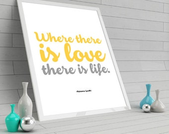 Where there is love there is life. 2 colors include INSTANT DOWNLOAD 8x10 DIY Printable.