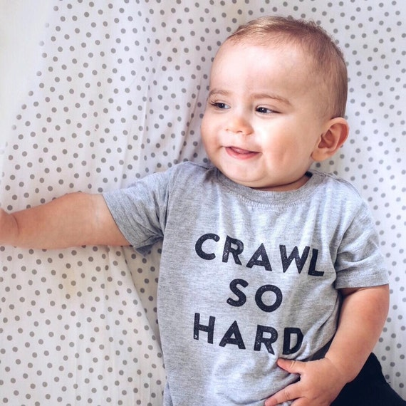 Crawl So Hard Baby Tee Funny Baby Present Baby Gift Hip