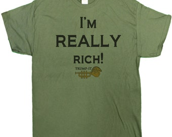 "Men's ""I'm REALLY Rich"" Exclusive Trump-It Series Donald Trumpisms Parody T-Shirt"