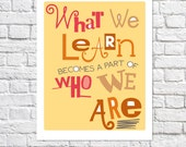 What We Learn Becomes A Part Of Who We Are Print Classroom Decor Wall Art Teacher Appreciation Gift Teaching Quote Poster Back To School