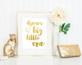 Dream Big Little One Print / Baby Shower Gift / Foil Nursery Print / Baby Shower Print / Elegant Nursery Art / Nursery Wall Art