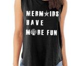 Mermaids Have More Fun Cap Sleeve Cotton Muscle Tee shirt Alternative Apparel