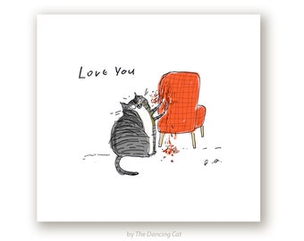Cat Art - Love You - Chair Rip - Funny Cat Print - Gift for Cat Mom or Cat Dad
