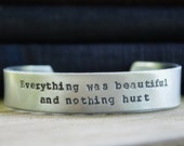 Everything Was Beautiful And Nothing Hurt Cuff  - Books - Gifts for Readers - Book Lovers - Looks Like Silver