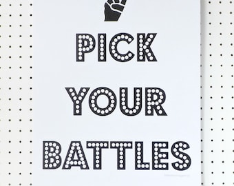 Quote Print Black and White Pick Your Battles A3