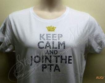 Keep Calm & Join the PTO or PTA Glitter Vinyl T-shirt