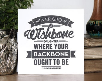 Backbones Not Wishbones, Clementine Paddleford quote, Gift for daughters, chatty Nora, pen drawn art, typographic art, gift for girls