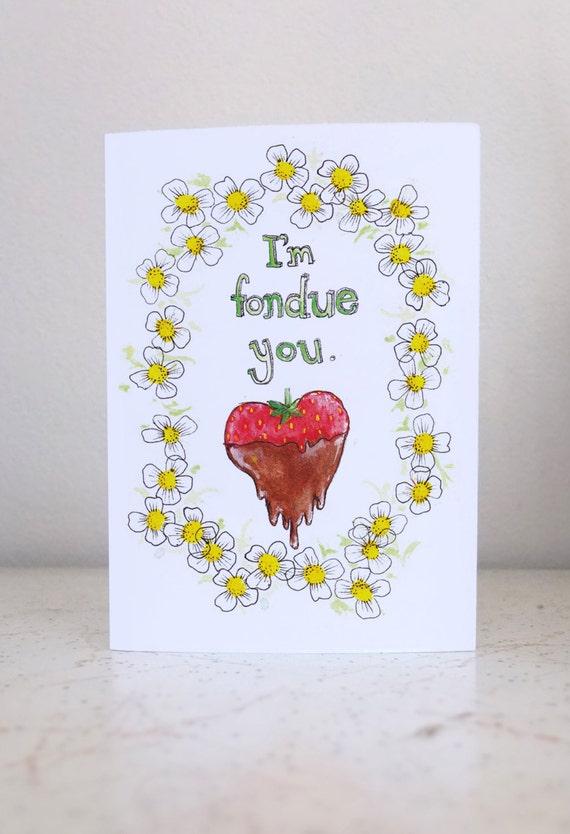 """Cute Valentine's card """"I'm Fondue You"""""""