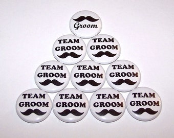 "Team Groom Black Mustache Moustache Set of 10 Buttons Wedding Bachelor Party Favors 1"" or 1.5"" or 2.25"" Pin Back Button"
