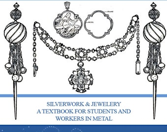 Practical Guide To SILVERWORK and JEWELERY Making For Students 314 Pages Read on Your iPad or Tablet Instant Download