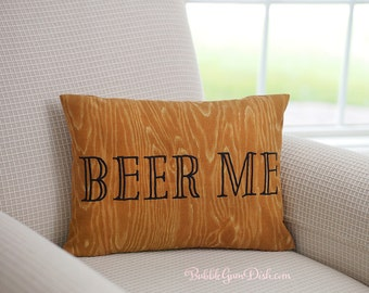 Man Cave Gifts - Beer Me - Man Cave - Pillow