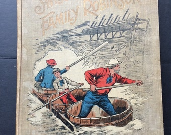 """Antique Book """"The Swiss Family Robinson In Words of One Syllable""""  Published 1889 Featuring Color Illustrations Abridged and Adapted"""
